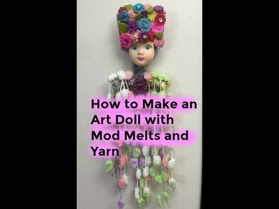 How to make a Mixed Media Art Doll using Foam Brush and Mod Melts