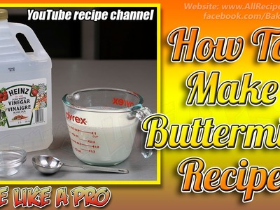 How To Make Buttermilk Recipe By BakeLikeAPro