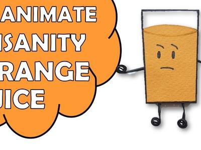 How To Make Inanimate Insanity ORANGE JUICE (OJ)