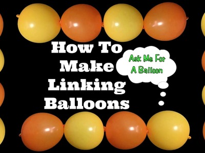 How To Make Linking Balloons
