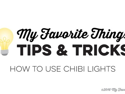 MFT Tips & Tricks - How to use Chibi Lights