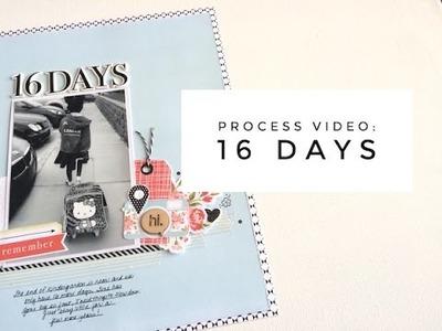Scrapbook Process Video - 16 Days