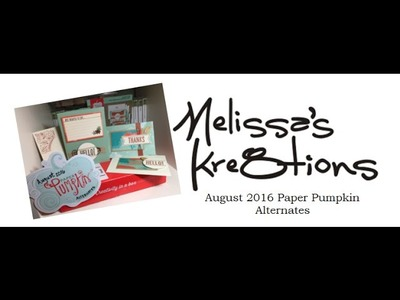 August 2016 Paper Pumpkin Alternates- Stampin' Up! - Melissa's Kre8tions