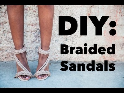 DIY: Braided Sandals