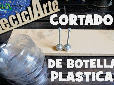 #DIY CORTADOR DE BOTELLA PLASTICA.PLASTIC BOTTLE CUTTER