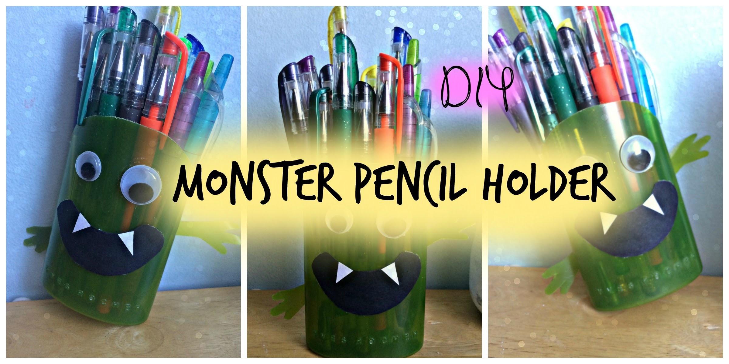 DIY M-O-N-S-T-E-R PENCIL HOLDER!
