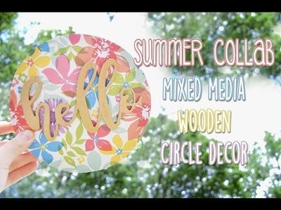 DIY Mixed Media Wooden Circle Decor | SUMMER COLLAB