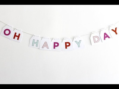 Oh Happy Day Banner | Easy DIY + Free Printable