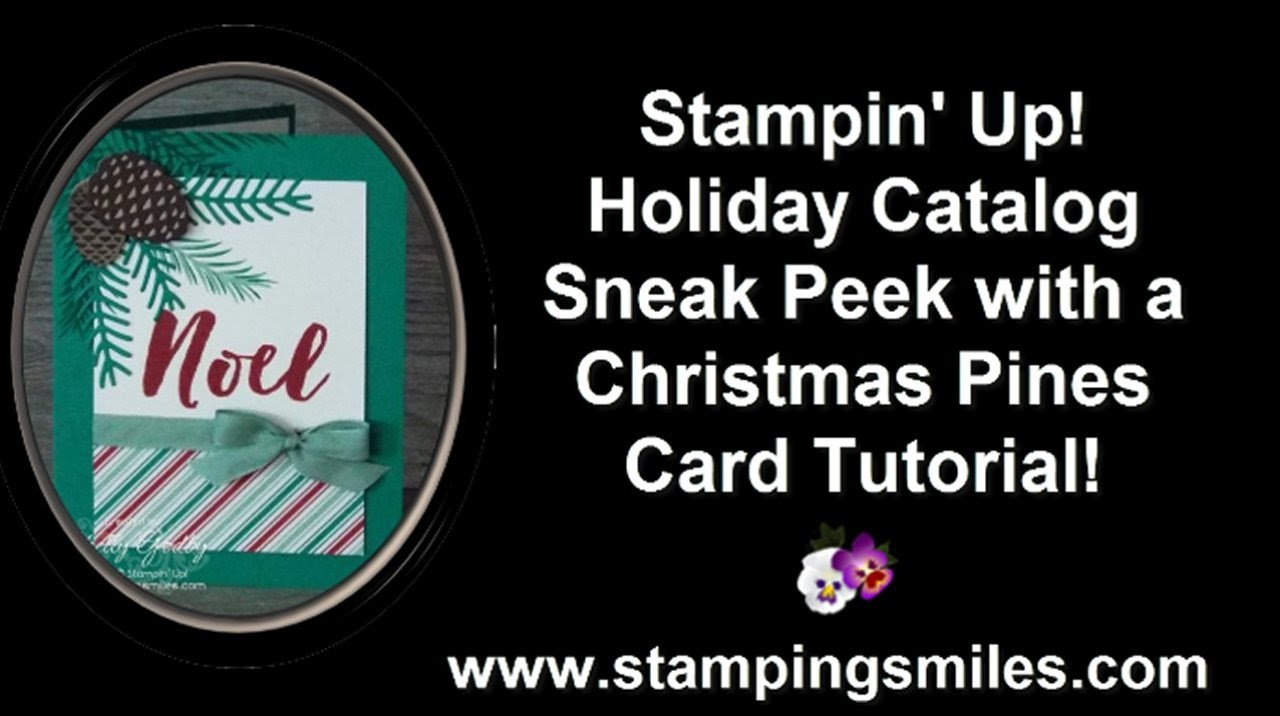 2016 Stampin ' Up! Holiday Catalog Sneak Peek with a Christmas Pines Card Tutorial