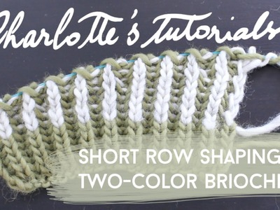 Charlotte's tutorials | short rows in two-color brioche how to