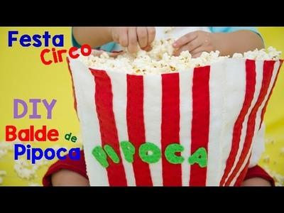 Festa Circo - DIY: Balde de Pipoca