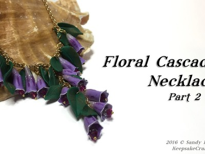 Floral Cascade Necklace Part 2-Polymer Clay Tutorial