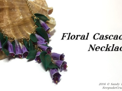 Floral Cascade Necklace Part 1-Polymer Clay Tutorial