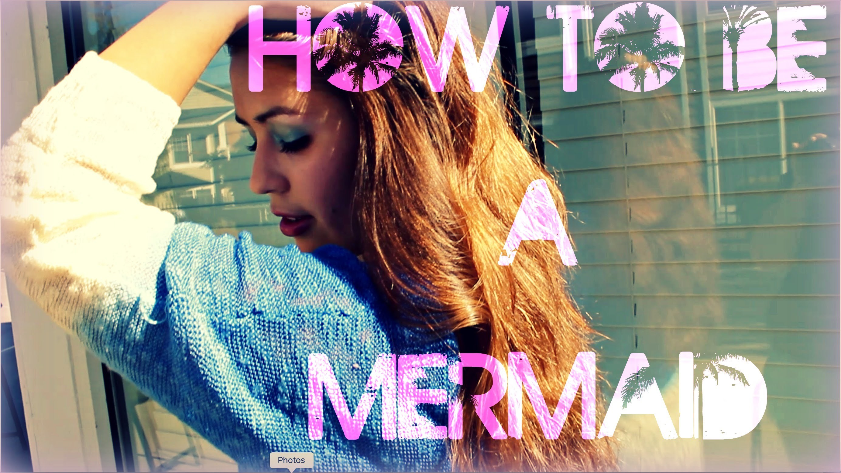 How To Be A Mermaid! ♥ | DIYs