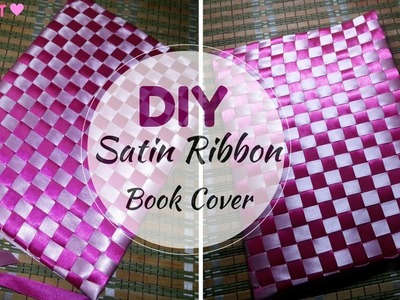 HOW TO : COVER A BOOK WITH SATIN RIBBON.