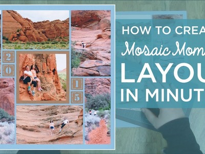 How to Create a Mosaic Moments Layout in Minutes!