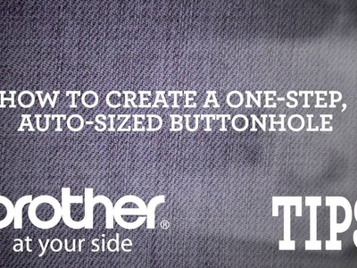 How to Create a One Step Auto Size Buttonhole