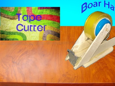 How to make a tape cutter tool very easy- DIY