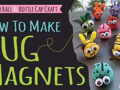 How to Make Bug Magnets for Kids | DIY Recycled Art | Bug Crafts