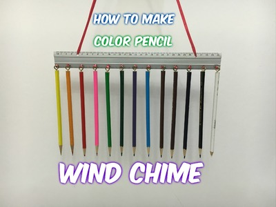 How to make Color Pencil Wind chime DIY