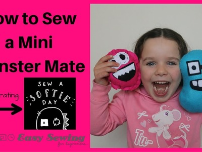 How to Sew a Mini Monster Mate - Sew A Softie Day 2016