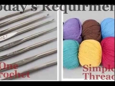 How to Start For Crochet - Crochet Beginning Guide Lecture 1