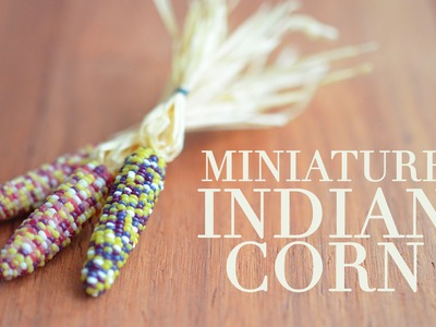 INDIAN CORN • polymer clay tutorial