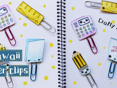 Kawaii paper clips. DIY kawaii school supplies. Back to school crafts