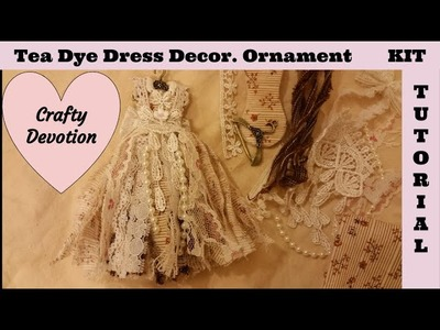 Tattered Dress kit tea dye brown tutorial, Christmas ornament shabby decor by Crafty Devotion