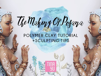 THE MAKING OF POSANA | Polymer Clay Sculpting Tutorial + Tips