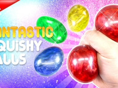 DIY Fantastic Liquid Squishy Balls! Glitter Liquid Stress Balls!