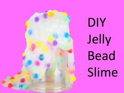 DIy Jelly Bead Slime