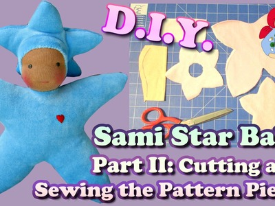 DIY   Sami Star Baby Doll Part 2: Cutting and Sewing the Pattern Pieces   Sami Doll Tutorials