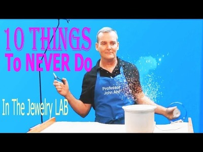 10 Things Never To Do In The Jewelry Lab