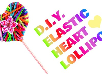 DIY Elastic Heart Lollipop - Cute Valentine's Day Gift Ideas For Girls