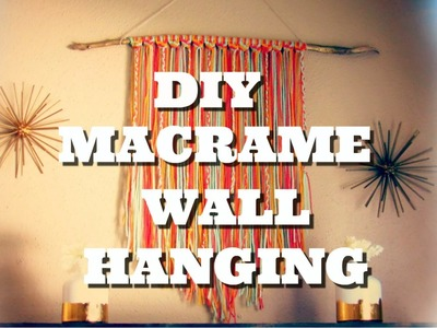 DIY MACRAME WALL DECOR