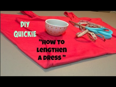 "DIY quickie"" How to Lengthen a Dress"""