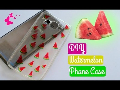 DIY Watermelon Phone Case | P.G.P Crafts