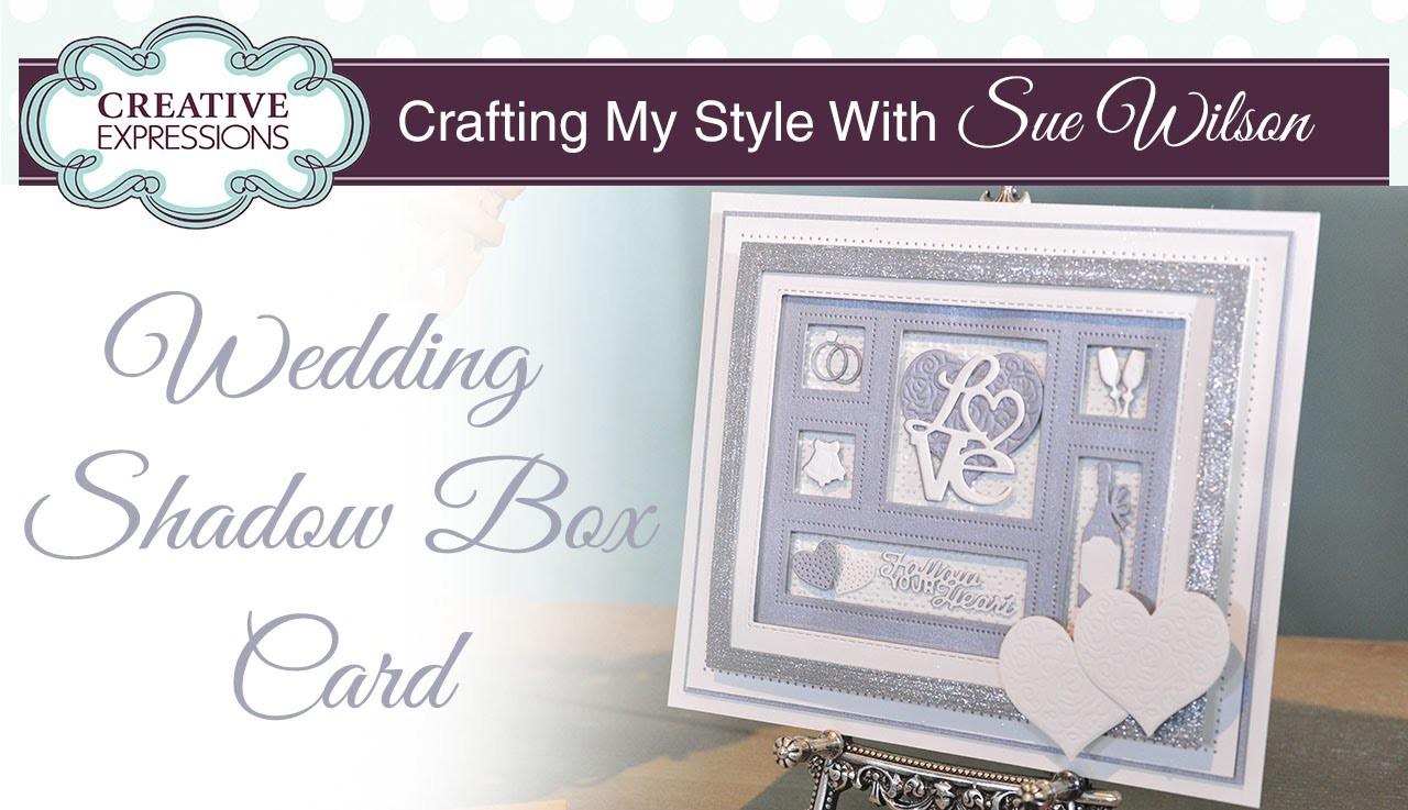 Handmade Wedding Card Tutorial   Crafting My Style with Sue Wilson 2016