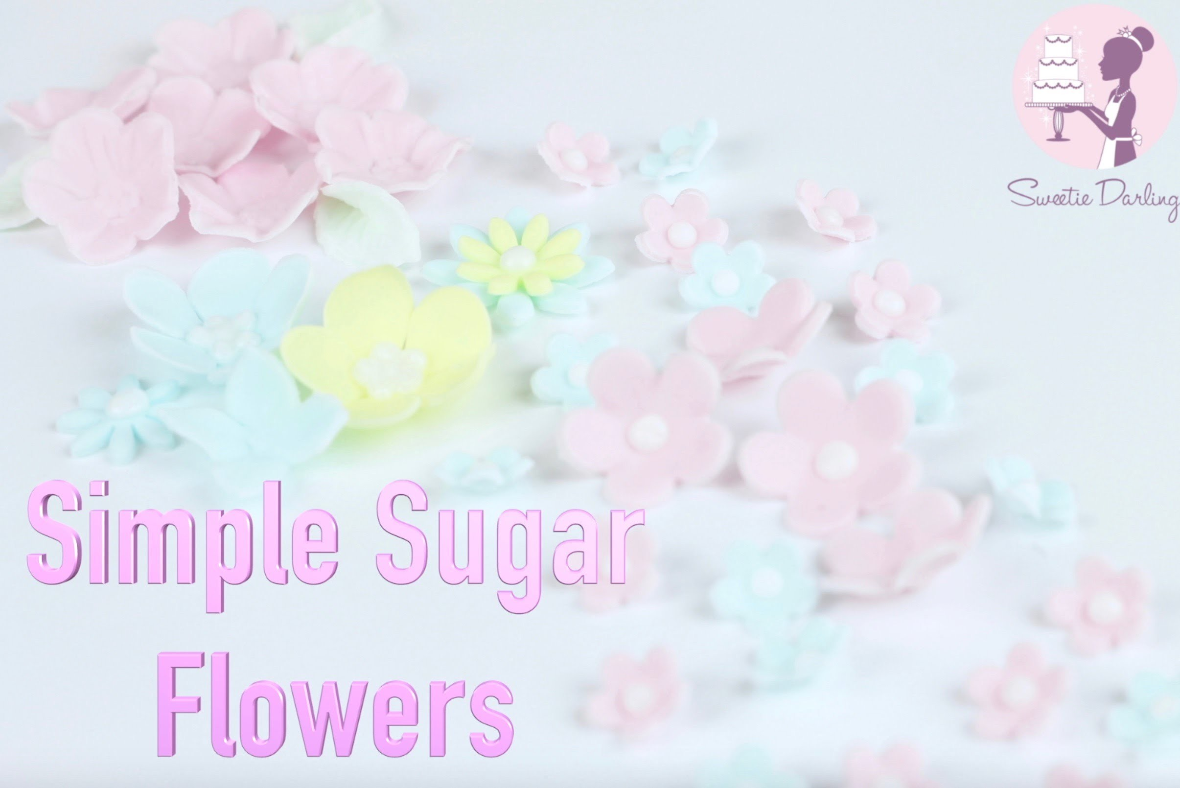 HOW TO MAKE SIMPLE SUGAR FLOWERS