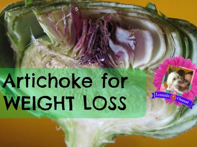 How to Steam and Eat an Artichoke FOR WEIGHT LOSS, Tea, Dresing I Lorentix