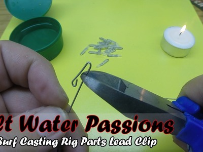 Surf Casting Rig Part 1 - DIY - How to Make a Lead Clip - SaltWaterPassions