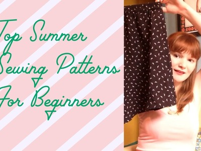 Top Summer Sewing Patterns For Beginners
