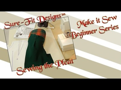 Tutorial 07 Beginning Sewing Series Make it Sew – Sewing Pleats by Sure-Fit Designs™