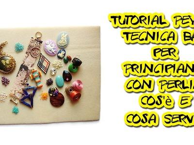 Tutorial Peyote Tecnica Base per Principianti con Perline - Cos'è e Cosa Serve