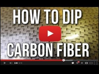 How To Carbon Fiber Dip