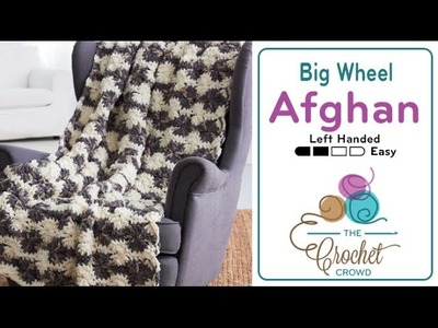 How to Crochet Big Wheel Afghan