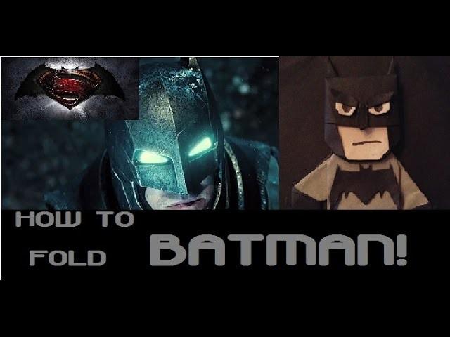 How to fold Batman v Superman: Batman!
