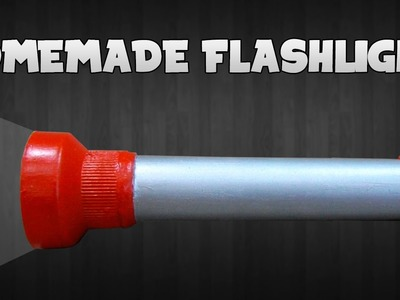 How to make a Flashlight