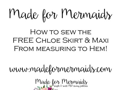 How to sew the FREE Chloe Skirt- Made for Mermaids